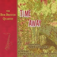 The Bob Brough Quartet | Time Away