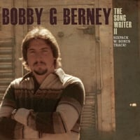 Bobby G Berney | The Songwriter II