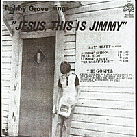 "Bobby Grove | ""Jesus, This Is Jimmy"""