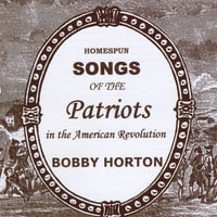 Bobby Horton | Homespun Songs of the Patriots in the American Revolution