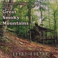 Bobby Horton | Homespun Songs of the Great Smoky Mountains