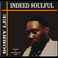 Bobby Lee | Indeed Soulful