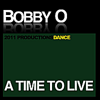 Bobby O | A Time To Live