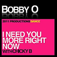Bobby O | I Need You More Right Now (feat. Chicky B)