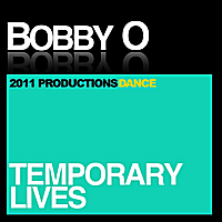 Bobby O | Temporary Lives