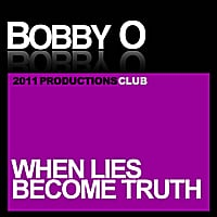 Bobby O | When Lies Become Truth