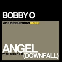 Bobby O | Angel (Downfall) [with Chicky B]