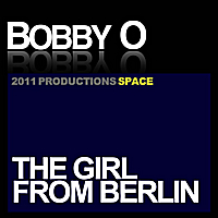 Bobby O | The Girl From Berlin