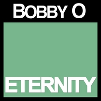 Bobby O | Eternity