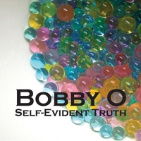 Bobby O | Self-Evident Truth