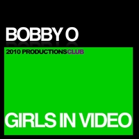 Bobby O | Girls In Video