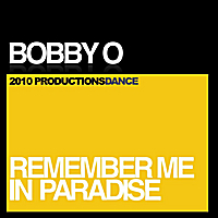 Bobby O | Remember Me In Paradise