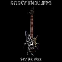 Bobby Phillipps | Set Me Free