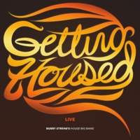 Bobby Streng's House Big Band | Getting Housed, Live