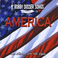 Bobby Susser | America: An Album For All Ages (Bobby Susser Songs For Children)