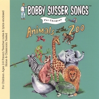 Bobby Susser | Animals At The Zoo (Bobby Susser Songs For Children)
