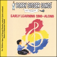 Bobby Susser | Early Learning Sing-Along (Bobby Susser Songs For Children)