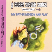 Bobby Susser | My Day/In Motion And Play (Bobby Susser Songs For Children)