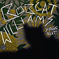 Bobcat Williams | You're Next