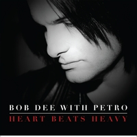 Bob Dee With Petro | Heart Beats Heavy