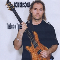 Bob Driscoll | The Best of Times