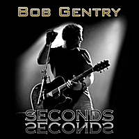 Bob Gentry | Seconds