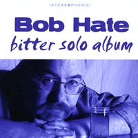 Bob Hate | Bitter Solo Album