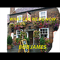 Bob James | What Can We Do Now - Single