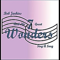 Bob Jenkins & The Seven Great Wonders | Sing a Song