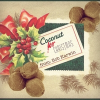 Bob Karwin | Coconut for Christmas