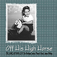 Bob Levy | Off His High Horse: The Songs of Bob Levy/The Worktape Series