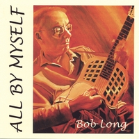Bob Long | All By Myself
