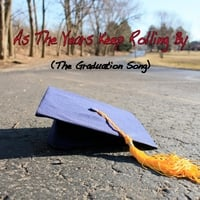 "Bob Lyons | As The Years Keep Rolling By (""The Graduation Song"")"