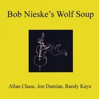 "Featured recording ""Bob Neiske's Wolf Soup."""