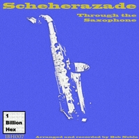 Bob Noble | Scheherazade Through the Saxophone