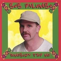 Bob Palumbo | Somebody Stop Me