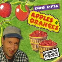 Bob Pyle | Apples & Oranges