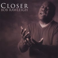Bob Rawleigh | Closer