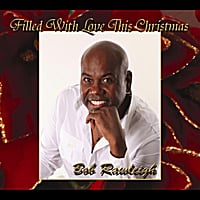 Bob Rawleigh | Filled With Love This Christmas