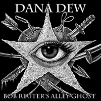 Bob Reuter's Alley Ghost | Dana Dew