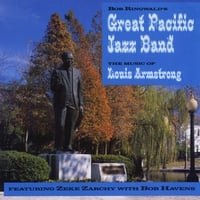 Bob Ringwald | Bob Ringwald's Great Pacific Jazz Band - The Music of Louis Armstrong
