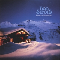 Bob Sirois | Dreams of Christmas