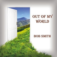 Bob Smith | Out of My World