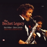 Bob Wilber & Glenn Zottola | The Bechet Legacy: Birch Hall Concerts Live