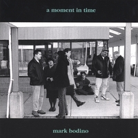 Mark Bodino | A Moment In Time