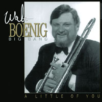 Walt Boenig Big Band | A Little of You