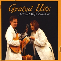 Jeff & Maya Bohnhoff | Grated Hits