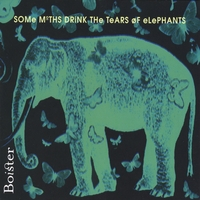 Boister | Some Moths Drink The Tears Of Elephants