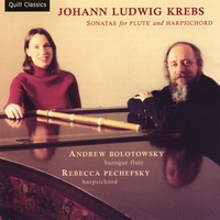 Andrew Bolotowsky and Rebecca Pechefsky | Johann Ludwig Krebs: Sonatas for Flute and Harpsichord