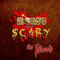 Bomb and Scary | The Blood
